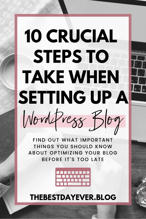 Setting up a WordPress blog can be overwhelming if you don't have direction. Here are 10 things I wish I knew about WordPress when I started blogging... #BloggingTips #BloggingBasics #HowToStartABlog #WordPress #SettingUpABlog